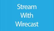 10. Stream with Wirecast