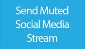 7. Send Muted Social Stream