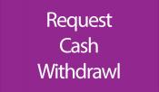 8. Request Cash